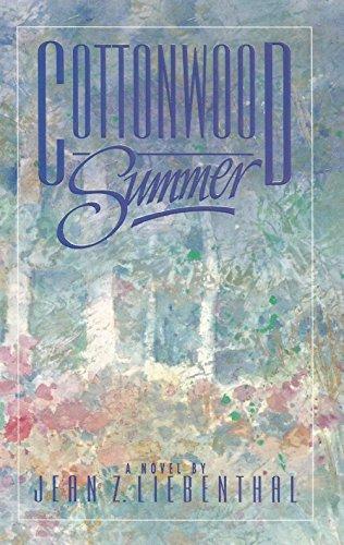 Cottonwood Summer: Jean Z. Liebenthal