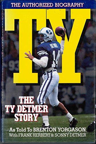 Ty the Ty Detmer Story: Yorgason, Brenton