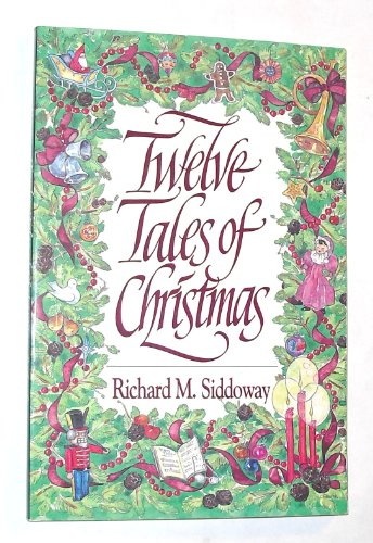 Twelve Tales of Christmas: Siddoway, Richard M.