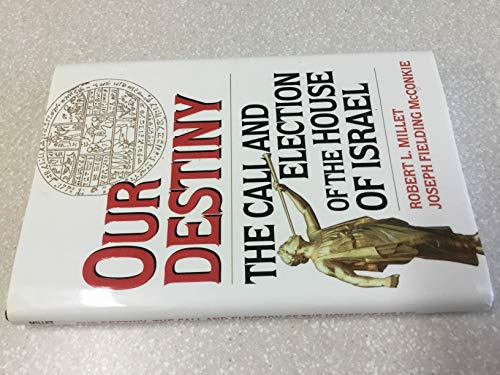 9780884948889: Our Destiny: The Call and Election of the House of Israel