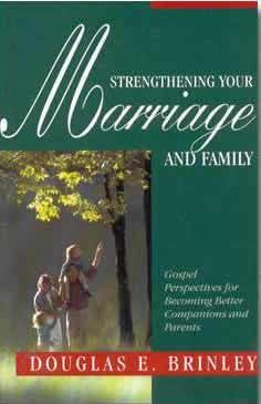 Strengthening Your Marriage and Family: Brinley, Douglas E.