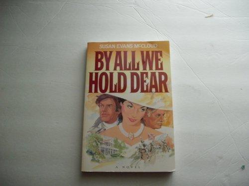 By All We Hold Dear: A Novel