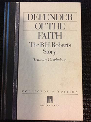 9780884949503: Defender of the Faith, The B. H. Roberts Story
