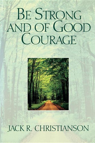 Be Strong and of Good Courage (0884949575) by Christianson, Jack R.