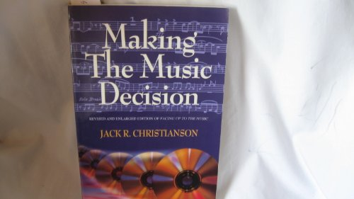 Making the music decision (0884949907) by Christianson, Jack R