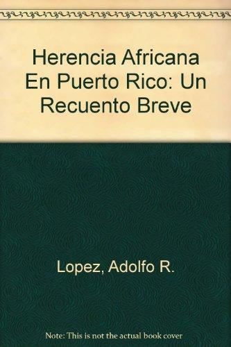 9780884951803: Herencia Africana En Puerto Rico:un Recuento Breve (Spanish Edition)
