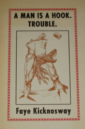 A Man is a Hook, Trouble: Poems, 1964-1973: Kicknosway, Faye