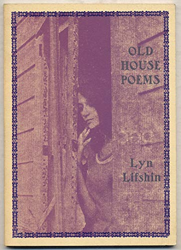 Old house poems: Lifshin, Lyn