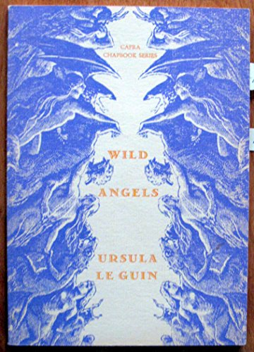 Wild Angels (Capra chapbook series ; no. 27): Ursula K. Le Guin