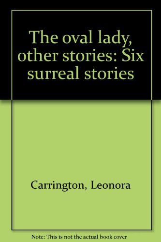 9780884960362: The oval lady, other stories: Six surreal stories