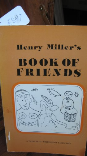 9780884960515: Henry Miller's Book of Friends: A Tribute to Friends of Long Ago ; [Brooklyn Photos by Jim Lazarus]