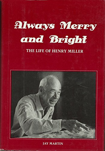 9780884960829: Always Merry And Bright: The Life of Henry Miller- An Unauthorized Biography