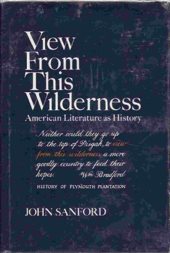 View from This Wilderness: American Literature As History: Sanford, John B.