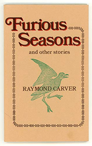 Furious Seasons and other Stories: Carver, Raymond