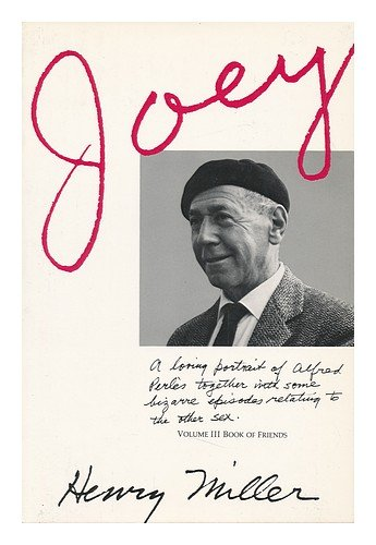 9780884961376: Joey: A loving portrait of Alfred Perles together with some bizarre episodes relating to the opposite sex (Book of friends ; v. 3)
