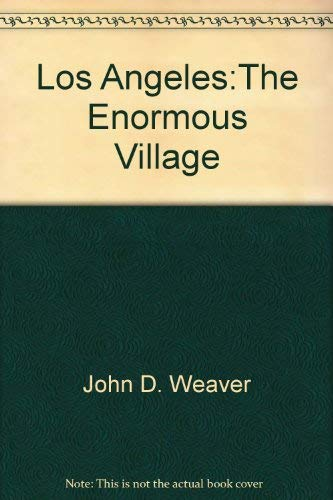 Los Angeles: The Enormous Village 1781-1981