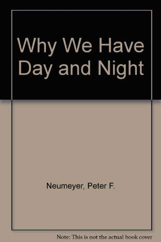 Why We Have Day and Night (0884961745) by Neumeyer, Peter F.; Gorey, Edward