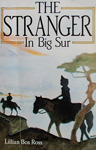 The Stranger in Big Sur: Ross, Lillian Bos