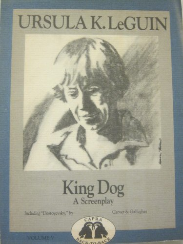 Dostoevsky: A Screenplay&King Dog a Screenplay (Capra Back-to-Back Series): Tess Gallagher