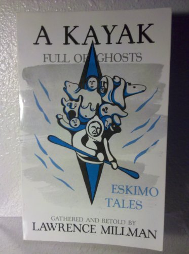 9780884962670: A Kayak Full of Ghosts: Eskimo Tales