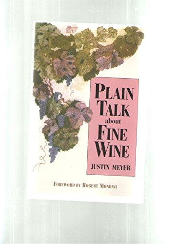 Plain Talk About Fine Wine: Meyer, Justin