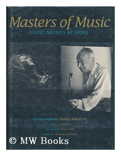 Masters of Music: Great Artists at Work (0884963144) by James Arkatov; Alan Rich