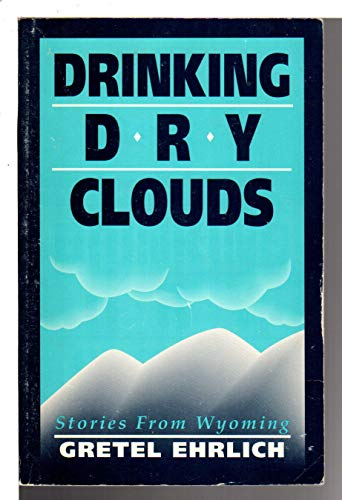 9780884963158: Drinking Dry Clouds: Stories from Wyoming