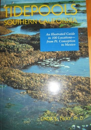 9780884963226: Tidepools Southern California: An Illustrated Guide to 100 Locations from Point Conception to Mexico