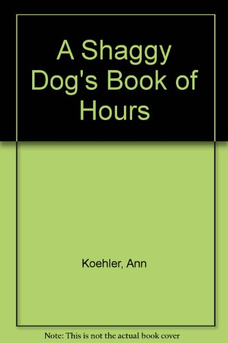A Shaggy Dog's Book of Hours