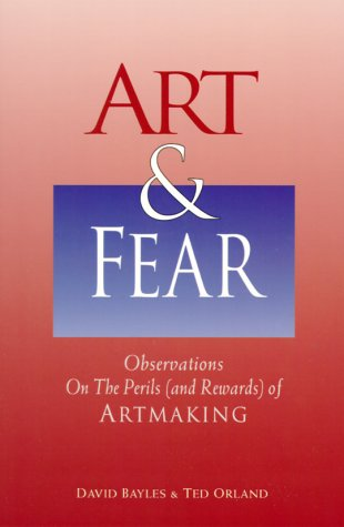 9780884963790: Art and Fear: Oberservations on the Perils (and Rewards) of Artmaking