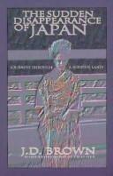 9780884963813: The Sudden Disappearance of Japan: Journeys Through a Hidden Land