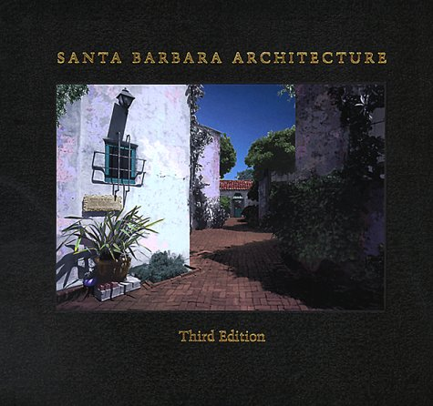 9780884964001: Santa Barbara Architecture: From Spanish Colonial to Modern