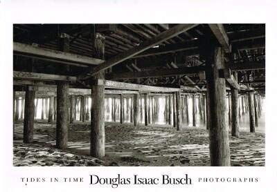 Tides in Time: Photographs: Douglas Isaac Busch,