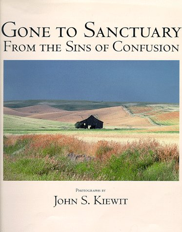 Gone to Sanctuary: From the Sins of Confusion: Kiewit, John (photographs)