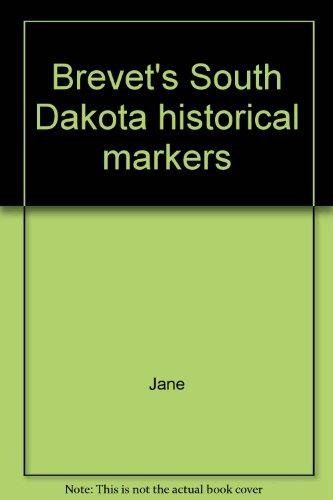 9780884980131: Brevet's South Dakota historical markers