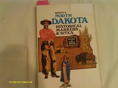 9780884980254: Brevet's North Dakota Historical Markers and Sites