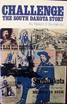 9780884980490: Challenge the South Dakota Story
