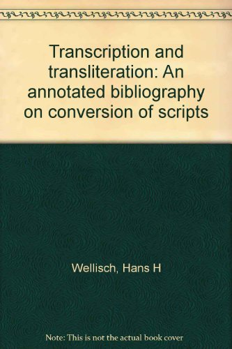 Transcription and transliteration: An annotated bibliography on conversion of scripts: Hans H ...