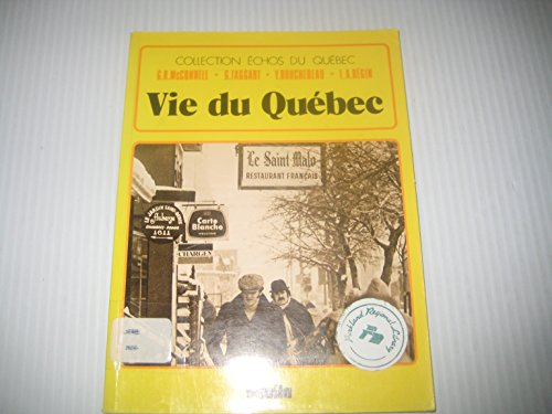 Vie du Quebec (Collection Echos du Quebec): G. R. McConnell, G. Taggart, Y. Bouchereau, L. A. Begin