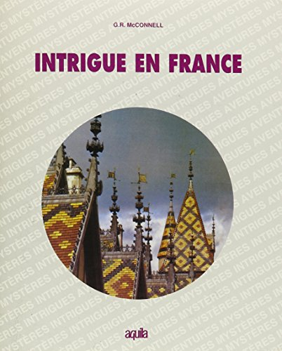 Intrigue en France: McConnell, G. Robert