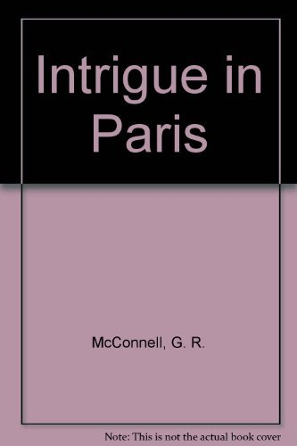 Intrigue in Paris: G. R. McConnell