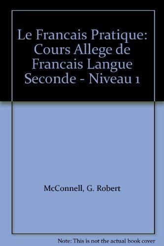 Le Francais Pratique: Cours Allege de Francais: McConnell, G. Robert