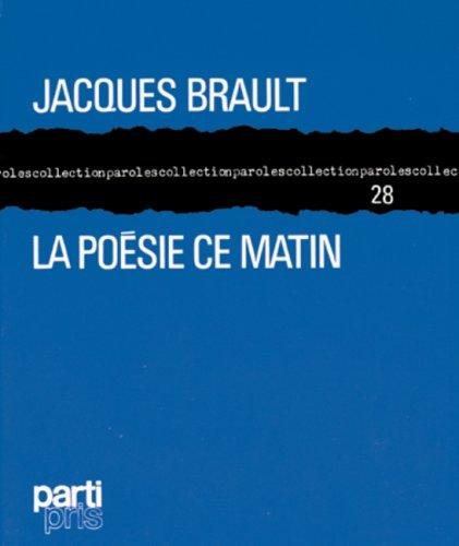 La poesie ce matin (Collection Paroles ; 28) (French Edition): Jacques Brault