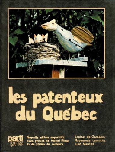 Les patenteux du Quebec (Collection du: Grosbois, Louise de