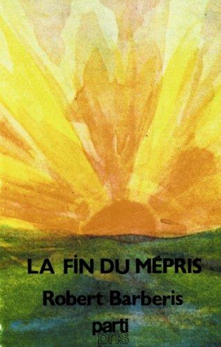 La fin du mepris: Ecrits politiques et litteraires, 1966-1976 (Collection Aspects) (French Edition)...
