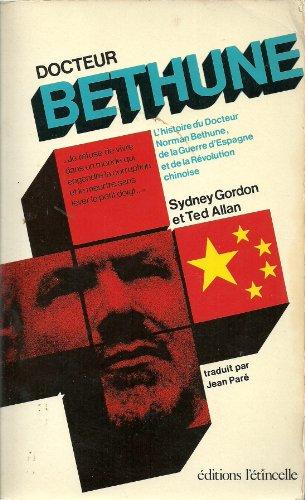 9780885150243: Docteur Bethune: L'histoire du Docteur Bethune, de la Guerre D'Espagne et de la Revolution Chinoise