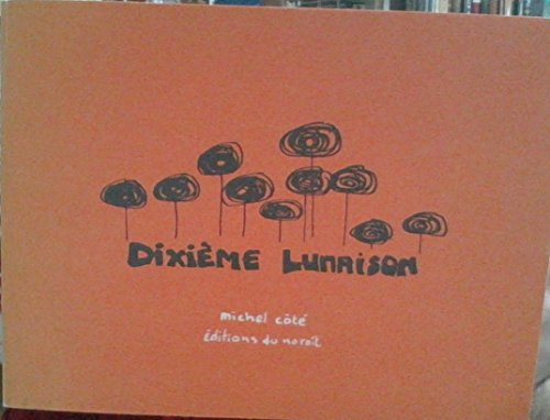 Dixieme lunaison (French Edition): Cote, Michel
