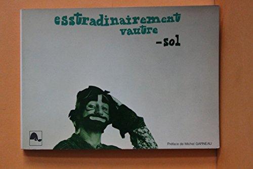 Esstradinairement vautre - sol: Delire et graffiti (Collection L'Amelanchier/album ; 1) (French...