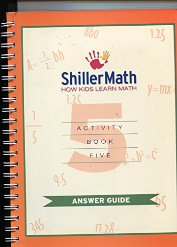 9780885562855: Shiller Math: How Kids Learn Lesson Five Answer Guide