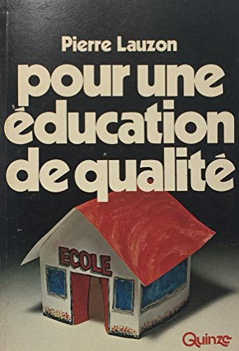 Pour une education de qualite (French Edition): Lauzon, Pierre